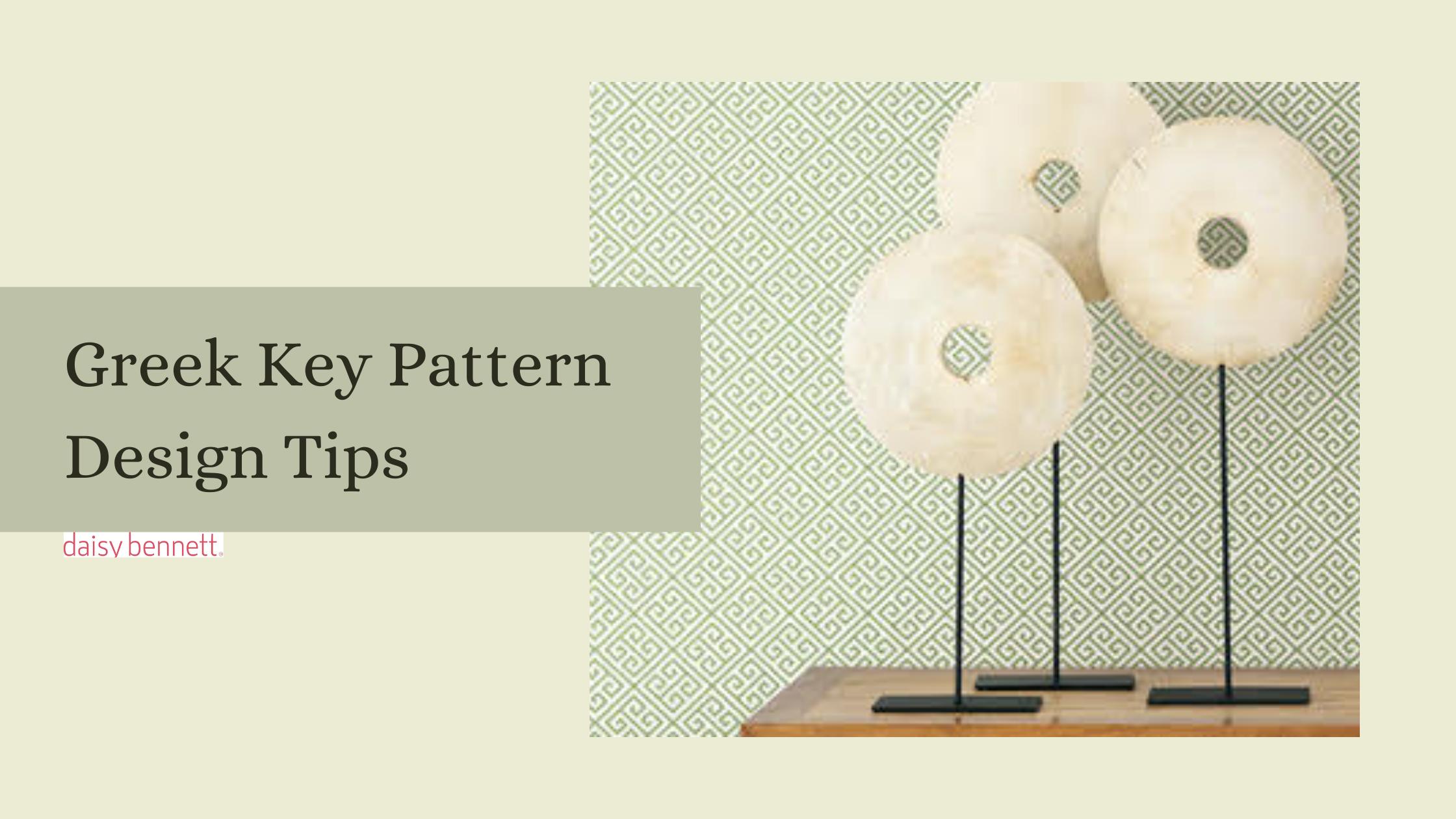 Greek key pattern design tips